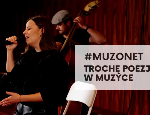 """#MUZONET: """"Trochę poezji w muzyce"""""""